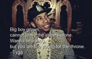Rapper tyga quotes sayings i am marring my dreams