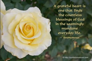 grateful heart is one that finds the countless blessings of God in ...