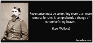 Repentance must be something more than mere remorse for sins: it ...