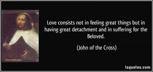 quote-love-consists-not-in-feeling-great-things-but-in-having-great ...