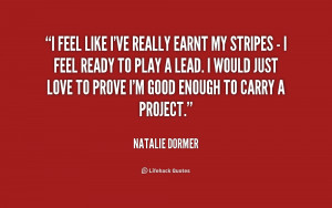 quote-Natalie-Dormer-i-feel-like-ive-really-earnt-my-176220.png