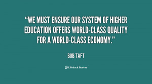 We must ensure our system of higher education offers world-class ...