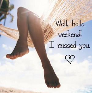 Hello weekend via www.Facebook.com/FionaChilds
