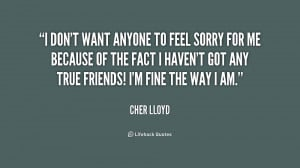 quote-Cher-Lloyd-i-dont-want-anyone-to-feel-sorry-197975_1.png