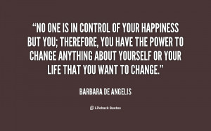 quote-Barbara-de-Angelis-no-one-is-in-control-of-your-60509.png