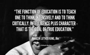 quote-Martin-Luther-King-Jr.-the-function-of-education-is-to-teach ...