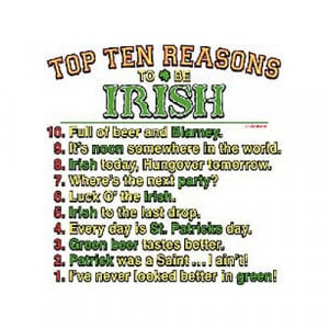 top ten reasons to be irish funny t shirt 500x500 Funny Irish Sayings