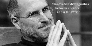 Innovation distinguishes between a leader and a follower.""