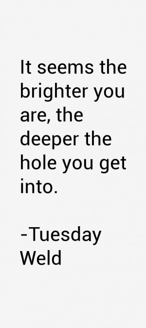It seems the brighter you are, the deeper the hole you get into.""