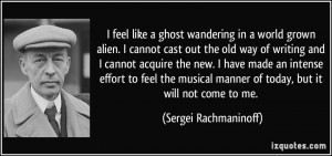 quote-i-feel-like-a-ghost-wandering-in-a-world-grown-alien-i-cannot ...