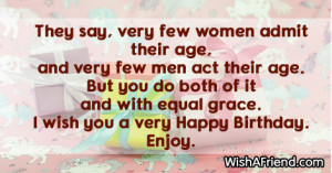 They say, very few women admit their age, and very few men act their ...