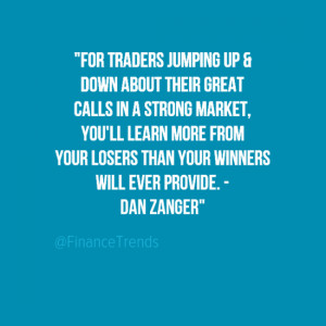 Dan Zanger trading quote: learn from losing trades