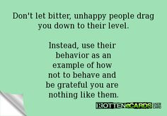 Miserable People Quotes | Miserable People Ecards Unhappy people drag ...