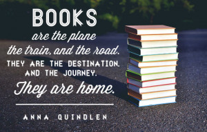 ... journey. They are home. -Anna Quindlen {Inspirational Reading Quotes
