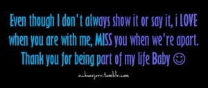 Even though i don't always show it or say it, i love when you are with ...