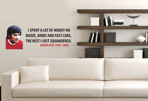 George Best Squandered Money Quote Wall Sticker