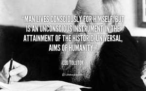 Man lives consciously for himself, but is an unconscious instrument in ...