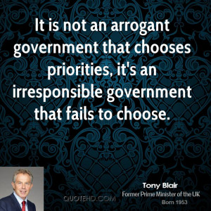 tony-blair-tony-blair-it-is-not-an-arrogant-government-that-chooses ...