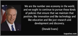 We are the number one economy in the world, and we ought to continue ...
