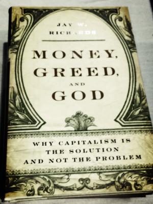 Money, Greed, and God – Jay Richards