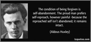 The condition of being forgiven is self-abandonment. The proud man ...