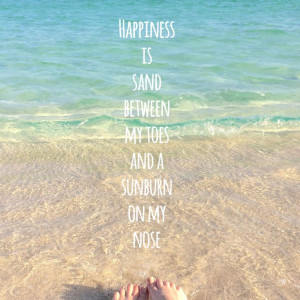 ... is sand between my toes and a sunburn on my nose. #beach #quotes