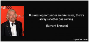 Business opportunities are like buses, there's always another one ...