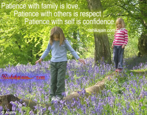 Patience with family is love……