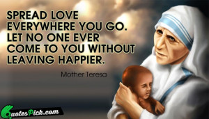 Spread Love Everywhere You Go Quote by Mother Teresa @ Quotespick.com