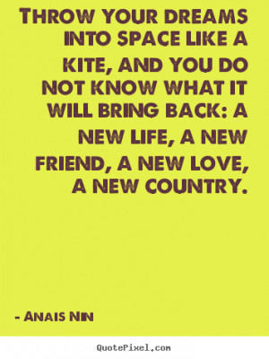 ... will bring back: a new life, a new friend, a new love, a new country