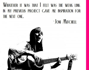 motivational quote on motivation from Joni Mitchell... go get 'em!