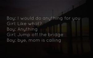 Jump Off a Bridge Quote