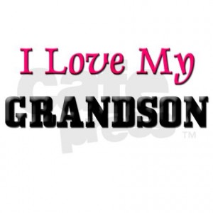 love my grandson quotes my grandson my grandson i love my