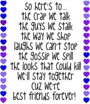 ... ll Stay together Cuz We're Best Friends Forever! ~ Best Friend Quote