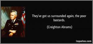 More Creighton Abrams Quotes