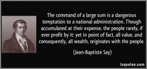 The command of a large sum is a dangerous temptation to a national ...