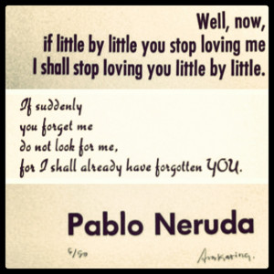 Pablo Neruda. Poem. Love. Quote.