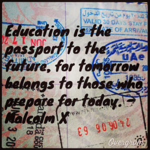 Malcolm X Quote: Education is the Passport…