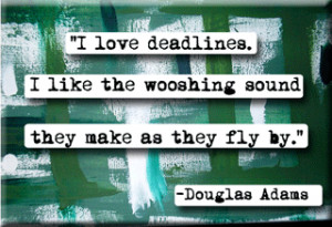 sarcastic quotes, funny sarcastic quotes about deadlines