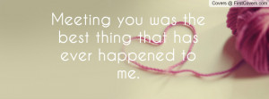 ... you was the best thing that has ever happened to me. , Pictures