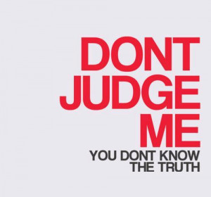 judge, judging, life, quote, quotes, truth, typography
