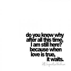bestlovequotes:(via I am still here because when love is true, it ...