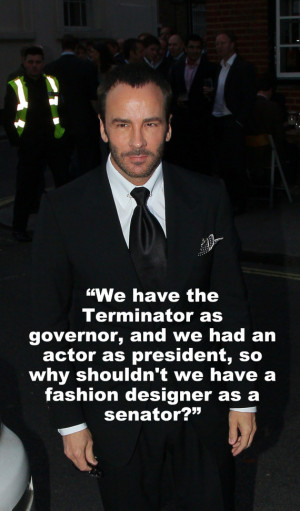 Tom Ford Needs A Reality Check, According To These Tom Ford Quotes ...