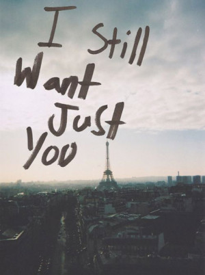 still want just you