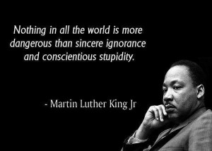 Martin Luther King Jr on the most dangerous ignorance