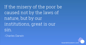 ... not by the laws of nature, but by our institutions, great is our sin