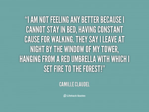 quote-Camille-Claudel-i-am-not-feeling-any-better-because-72363.png