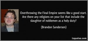 overthrowing the Final Empire seems like a good start. Are there any ...