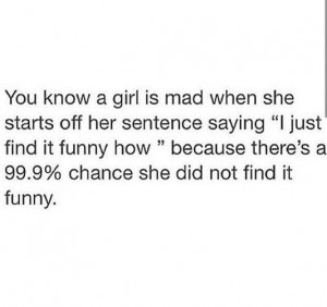 , angry, funny, girls, hilarious, just girly things, lol, mad, quotes ...