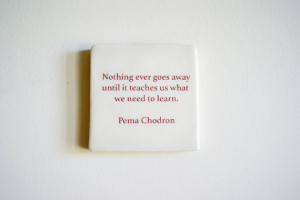 ... Quote - Inspirational Quote - Ceramic Hanging Tile Pema Chodron Quote